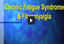 Chronic Fatigue Syndrome & Fibromyalgia